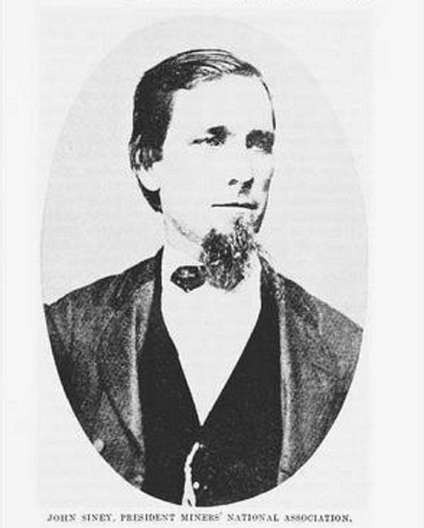 John Siney 1831-1880 Union Organizer Head of the Workingmans' Benevolent Association of Schuyllkill County 1869-1873  President of Miners' National Association 1873-1876